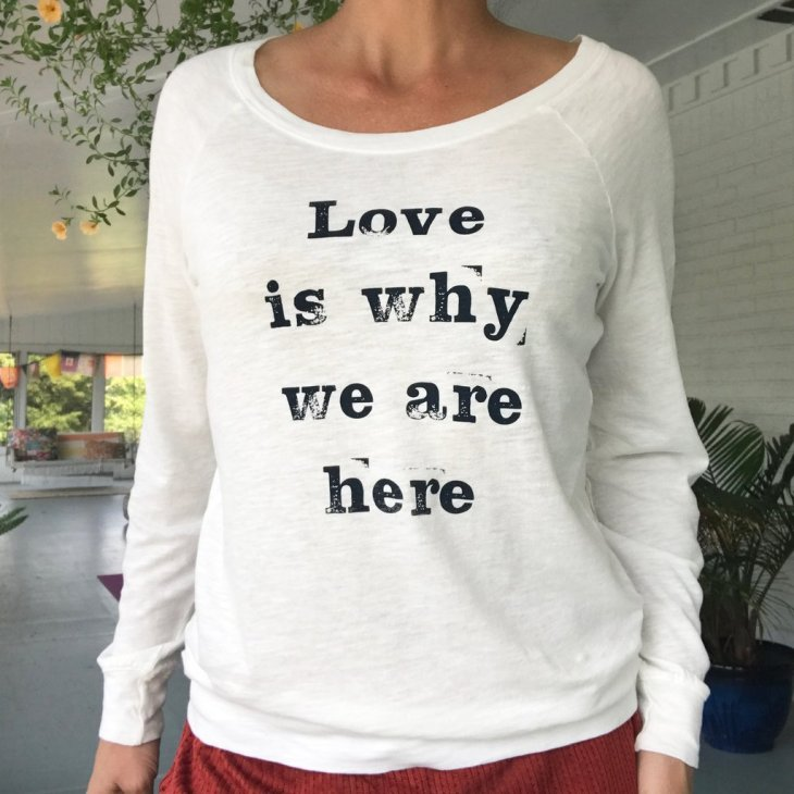 Love is why we are here - Långärmad tröja